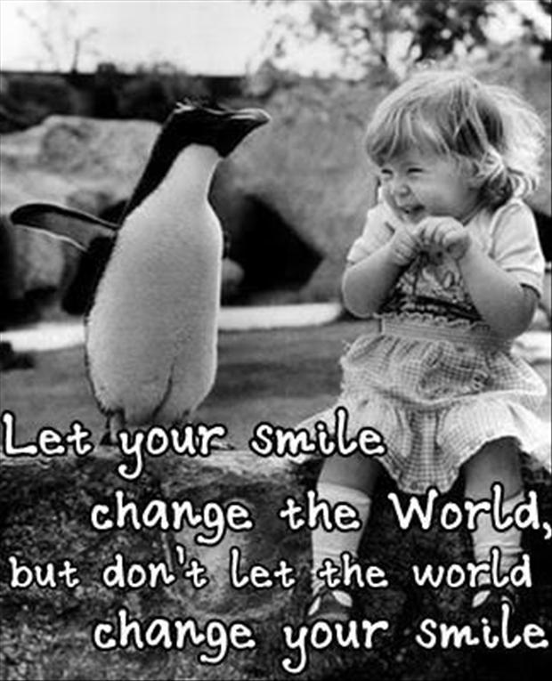 let-your-smile-change-the-world-do-not-let-the-world-change-your-smile-fun-quotes.jpg